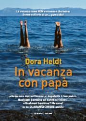 Dora Heldt, In vacanza con papà, Salani 2010
